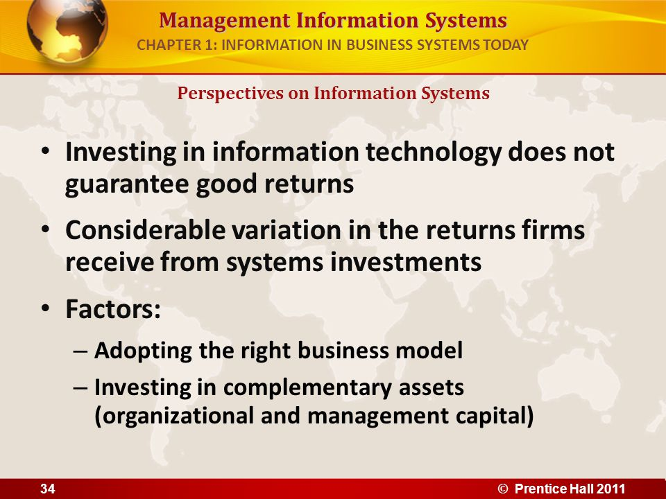 Management Information Systems CHAPTER 1: INFORMATION IN BUSINESS SYSTEMS TODAY Investing in information technology does not guarantee good returns Co
