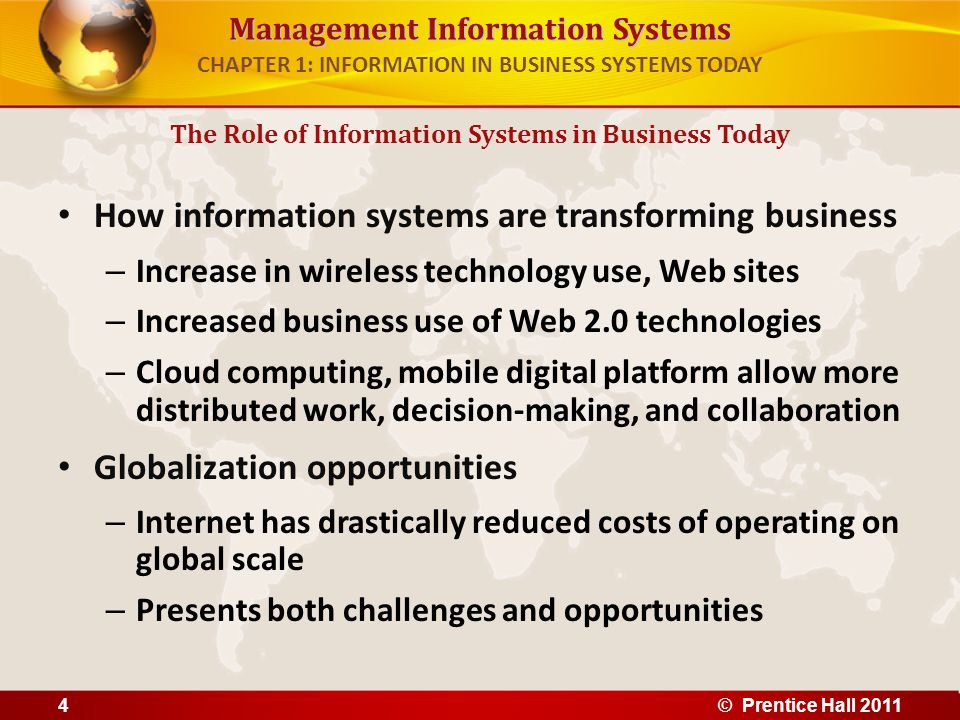 Management Information Systems CHAPTER 1: INFORMATION IN BUSINESS SYSTEMS TODAY The Role of Information Systems in Business Today Information Technology Capital Investment Information technology capital investment, defined as hardware, software, and communications equipment, grew from 32 percent to 52 percent of all invested capital between 1980 and 2009.