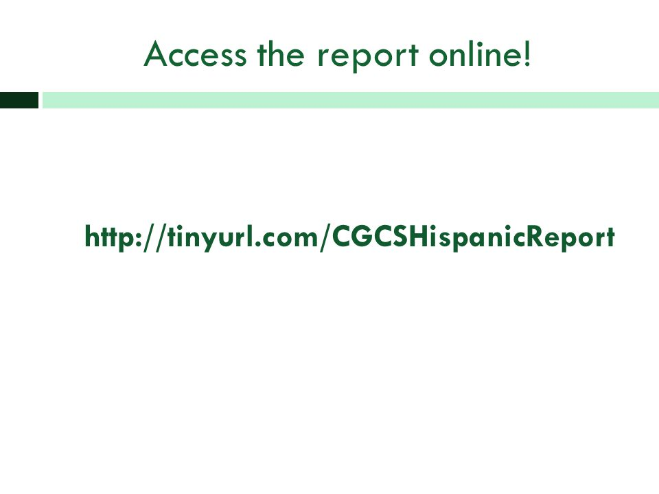 Access the report online! http://tinyurl.com/CGCSHispanicReport