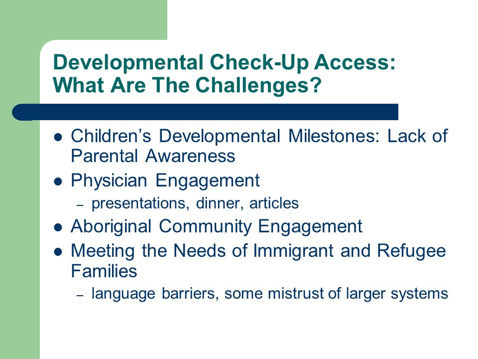Developmental Check-Up Access: What Are The Challenges? Children's Developmental Milestones: Lack of Parental Awareness Physician Engagement – present