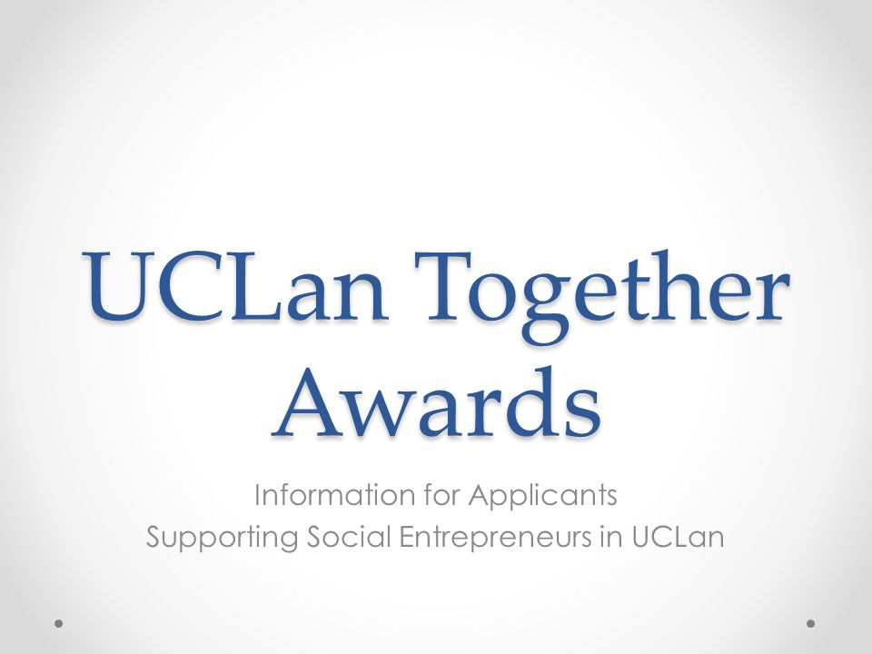 UCLan Together Awards Information for Applicants Supporting Social Entrepreneurs in UCLan