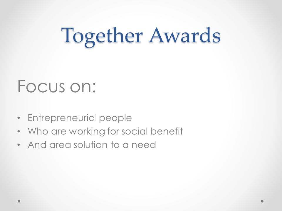 Together Awards What is Social Impact.What is Social Impact.