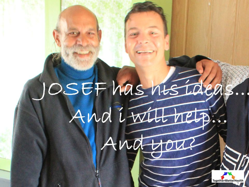 JOSEF has his ideas.... And i will help... And you?