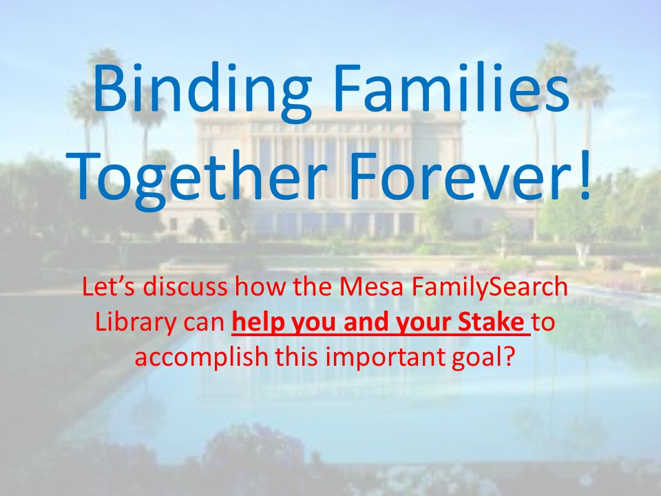 Binding Families Together Forever.