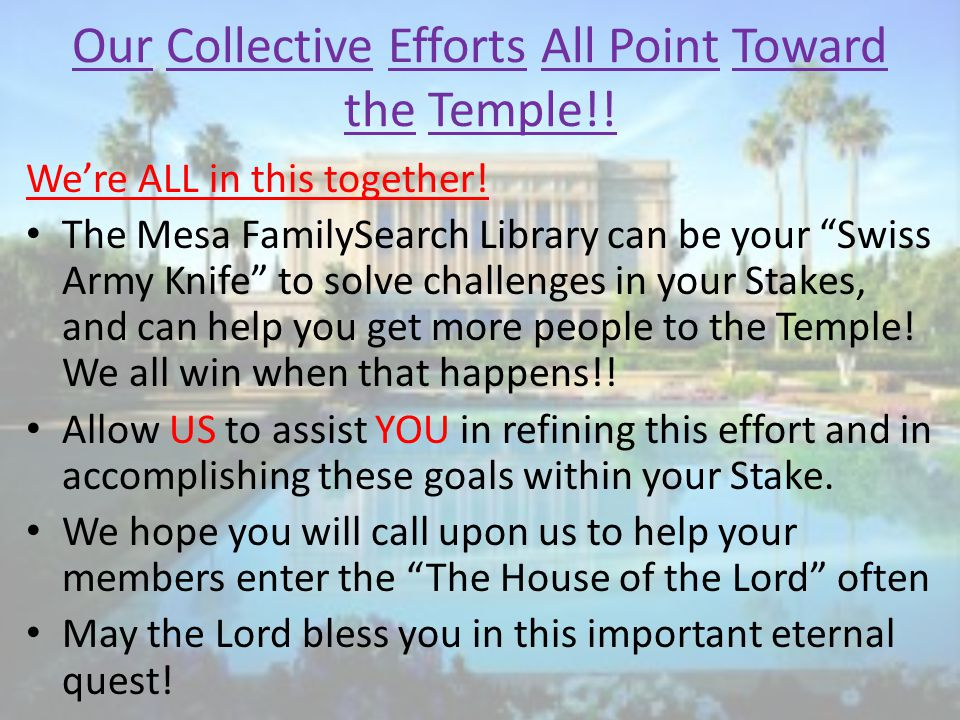 Our Collective Efforts All Point Toward the Temple!.