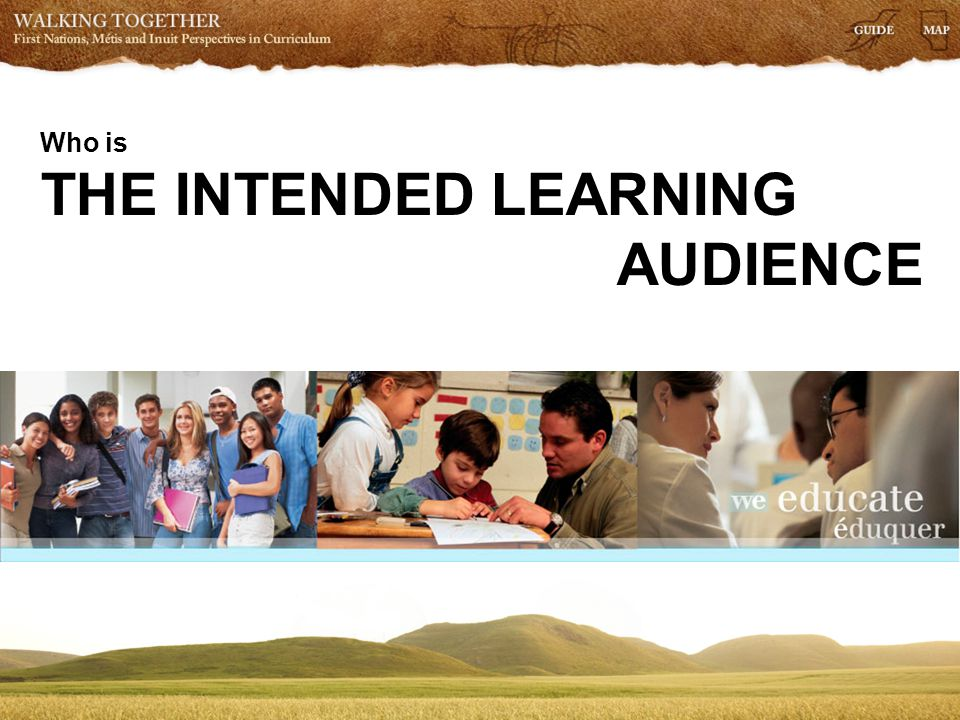Who is THE INTENDED LEARNING AUDIENCE