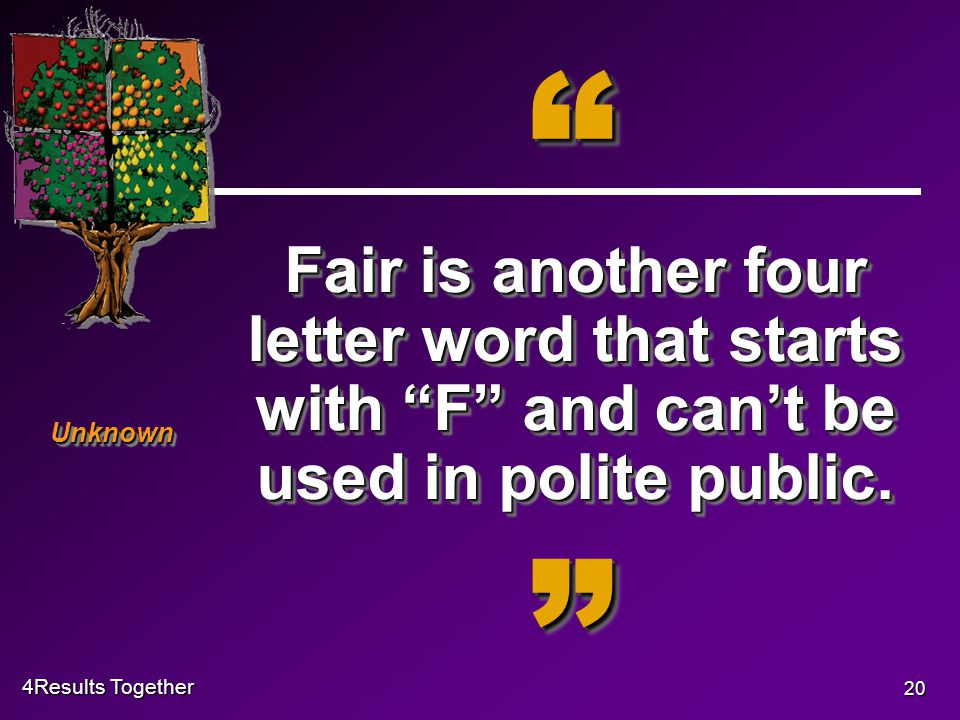 4Results Together 20 Fair is another four letter word that starts with F and can't be used in polite public.