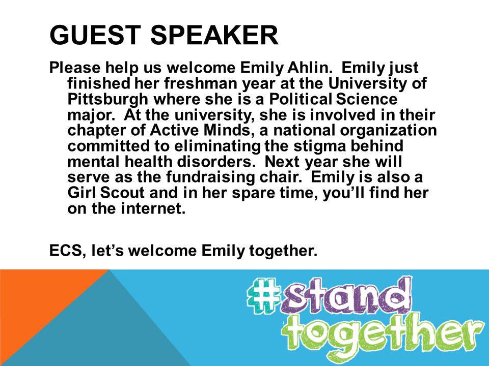 GUEST SPEAKER Please help us welcome Emily Ahlin.