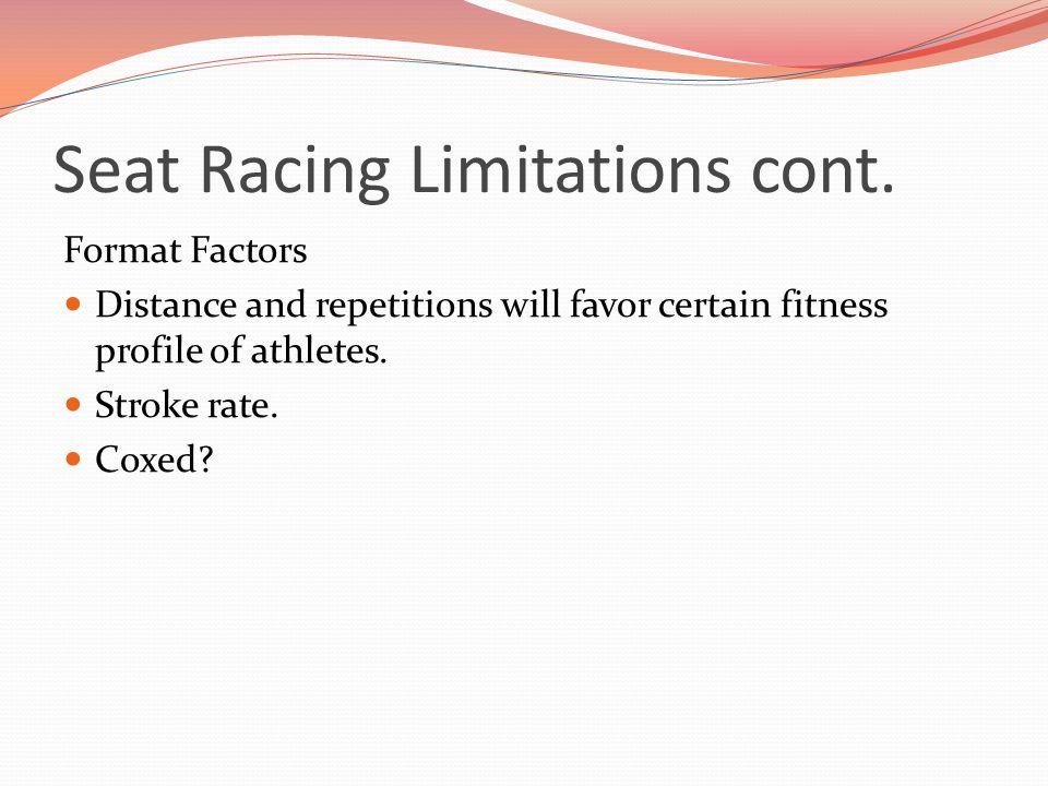 Seat Racing Limitations cont.