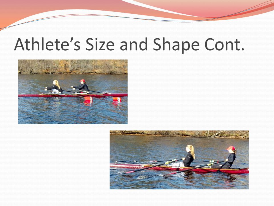 Athlete's Size and Shape Cont.