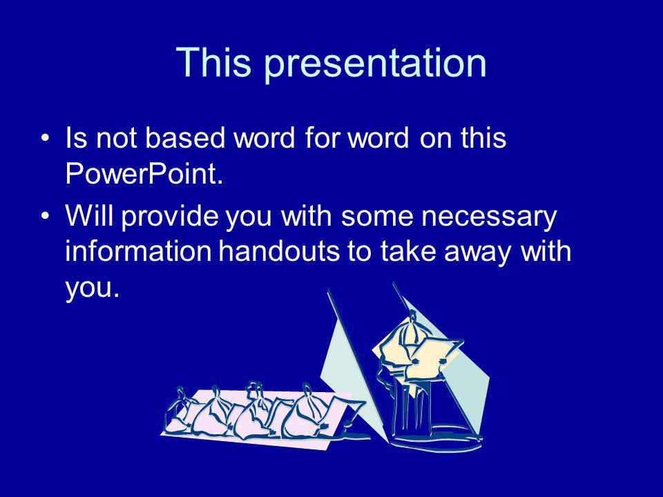 This presentation Is not based word for word on this PowerPoint.