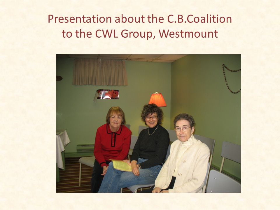 Presentation of the Cape Breton Coalition to the CWL Group, Westmount Karen Blair Georgette Skinner, CWL Project Coordinator Holy Rosary Parish, Westmount Franklyn Ferguson Arlene MacKinnon Foregound CWL Members: Carolyn Kenney, Pauline Graham, Ann Macie McCartha, Peggy MacNeil, Diocesan Present CWL