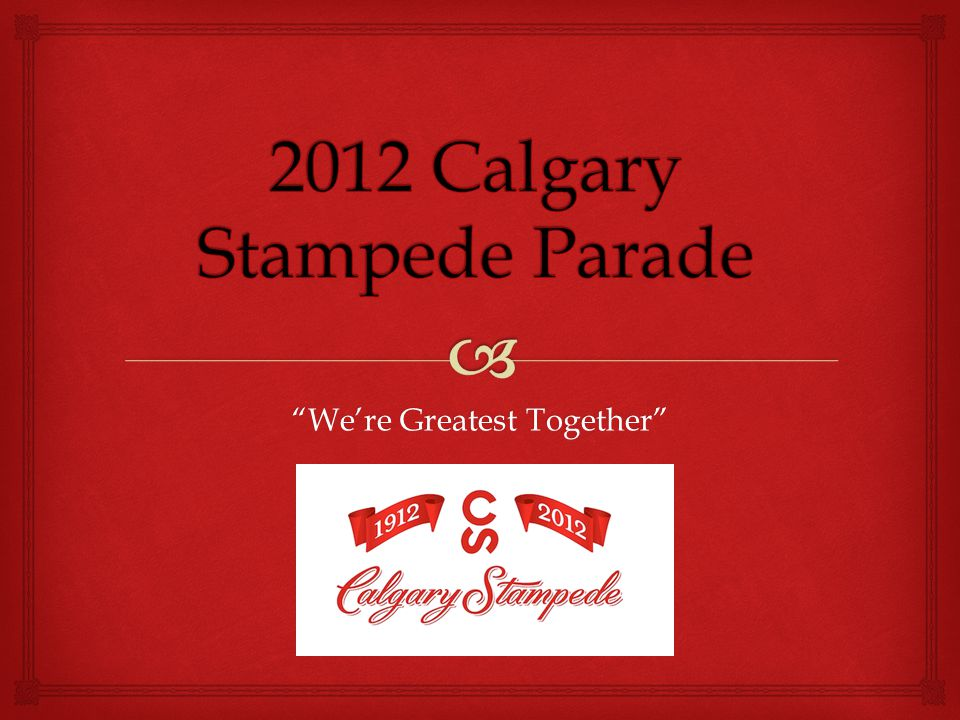   To create a Parade for the Centennial Celebration that showcases the best diverse and entertaining entries.