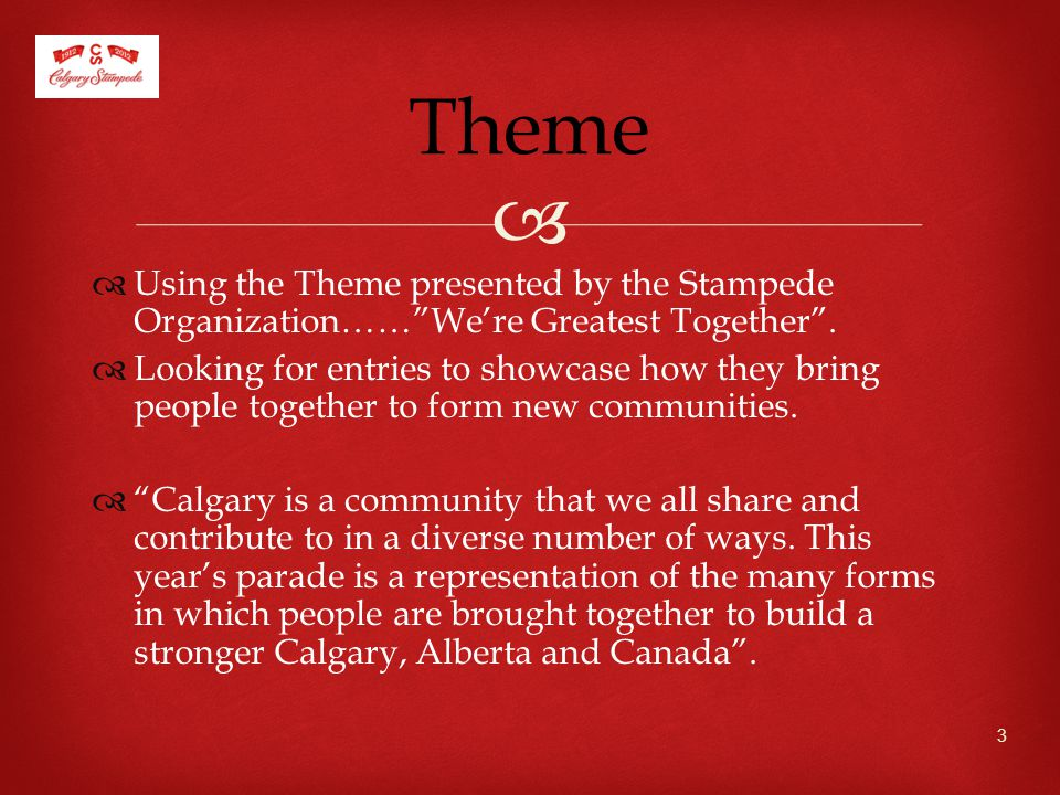   Using the Theme presented by the Stampede Organization…… We're Greatest Together .