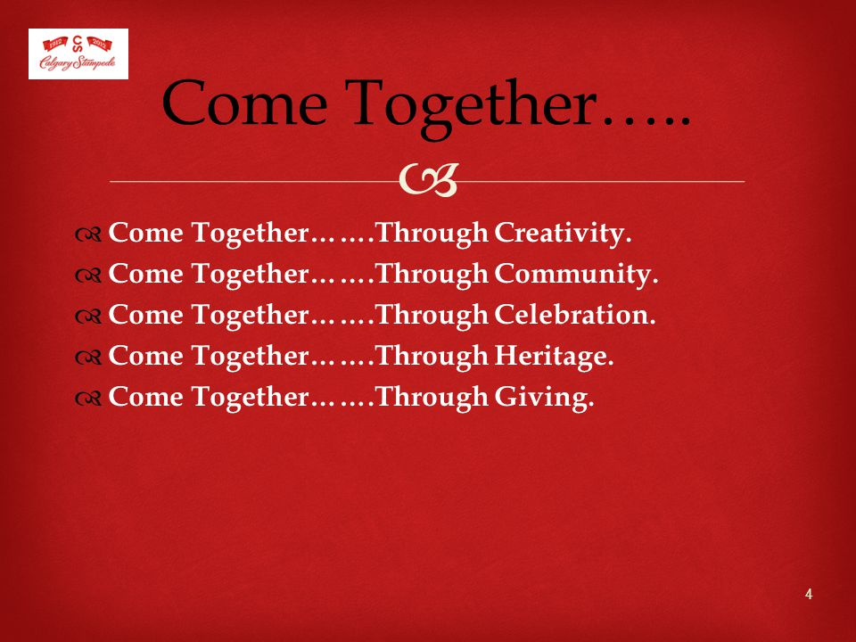   Come Together…….Through Creativity.  Come Together…….Through Community.