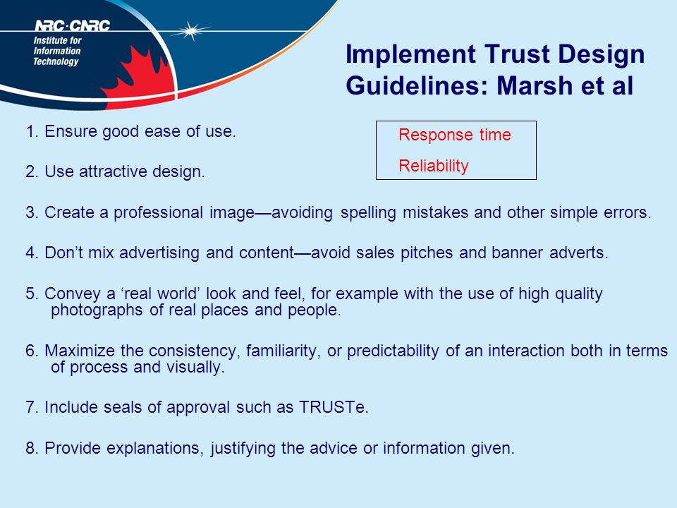 Implement Trust Design Guidelines: Marsh et al 1. Ensure good ease of use. 2. Use attractive design. 3. Create a professional image—avoiding spelling