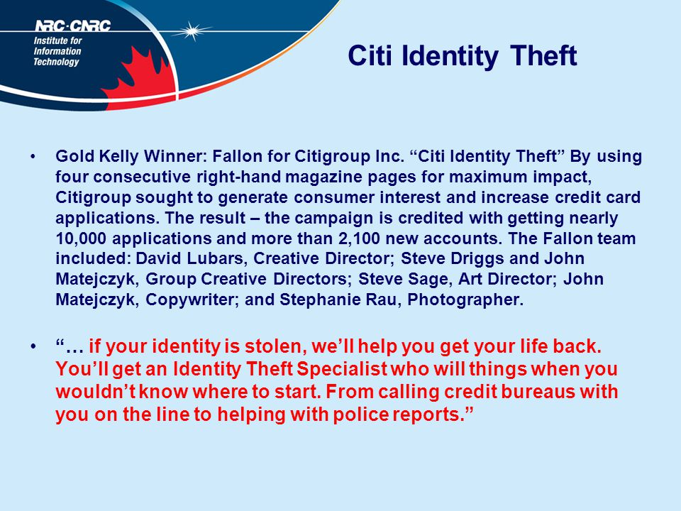 "Citi Identity Theft Gold Kelly Winner: Fallon for Citigroup Inc. ""Citi Identity Theft"" By using four consecutive right-hand magazine pages for maximum"
