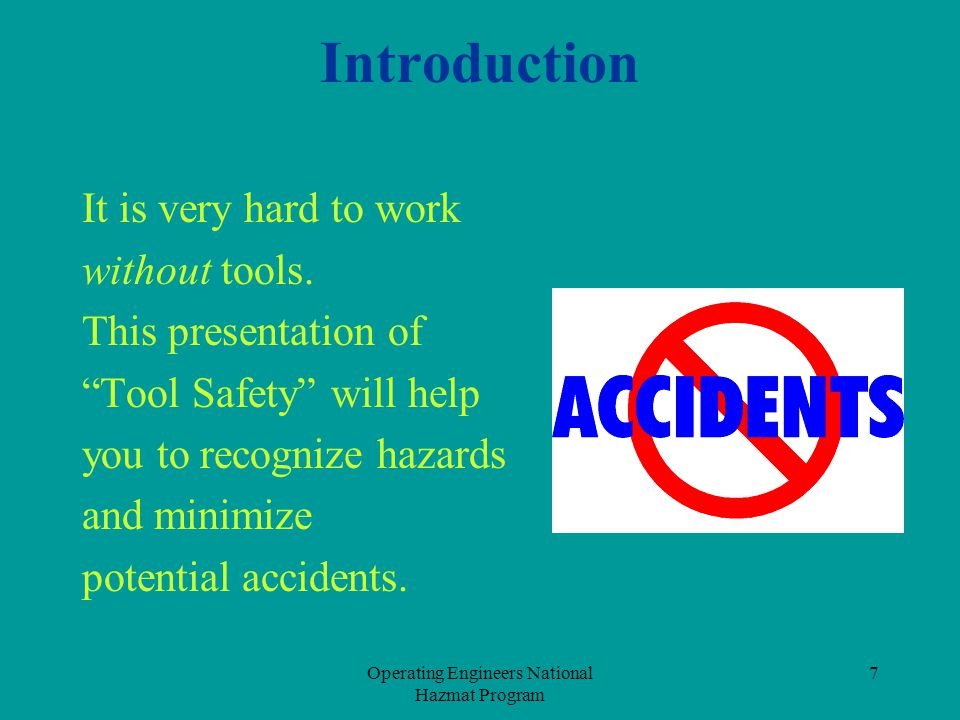 Operating Engineers National Hazmat Program 8 1926.300 General Requirements All hand and power tools and similar equipment, whether furnished by the employer or the employee, shall be maintained in a safe condition.