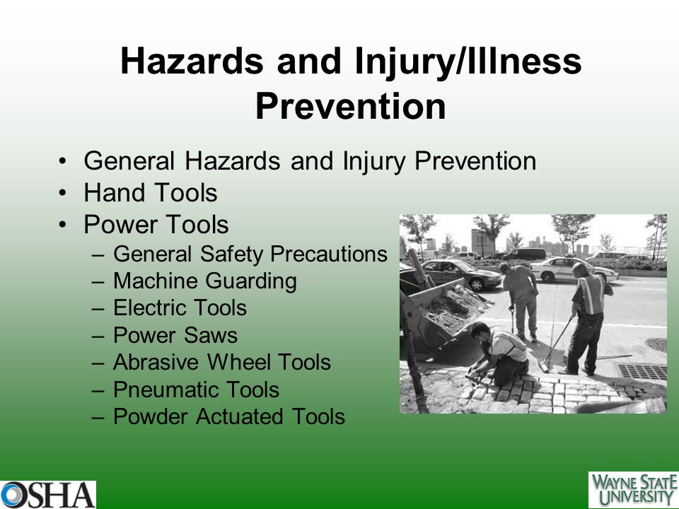 Electric Tools Hazards: Damaged cords Reversal of polarity in wiring Using tools in wet areas Cord, plug and ground prong should be in good condition