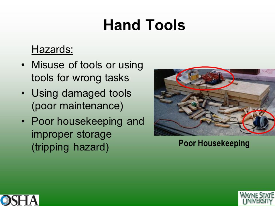 Electric Tools Injury / Illness Prevention: Operate electric tools within the limits of their design Do not use electrical tools in damp and /or wet areas Remove all damaged portable electric tools from use Ensure that electrical cords do not present tripping hazards Use gloves and appropriate safety footwear when using electric tools Do not use wires with worn out insulation
