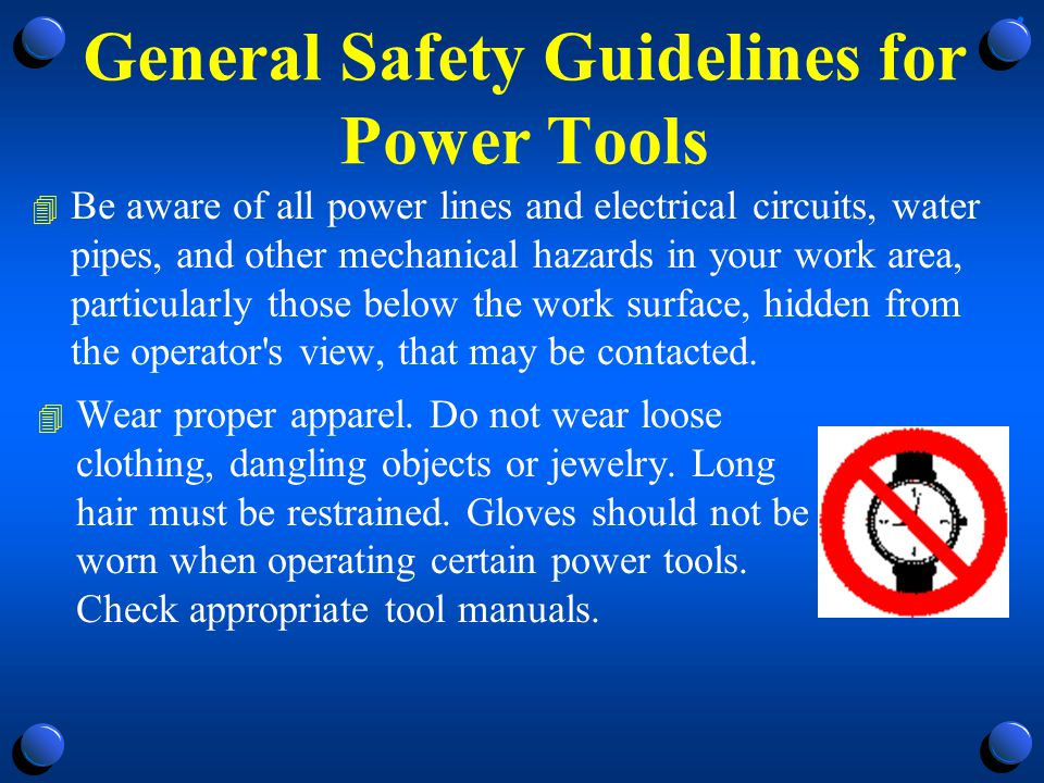 General Safety Guidelines for Power Tools 4 Power tools can be hazardous when improperly used.
