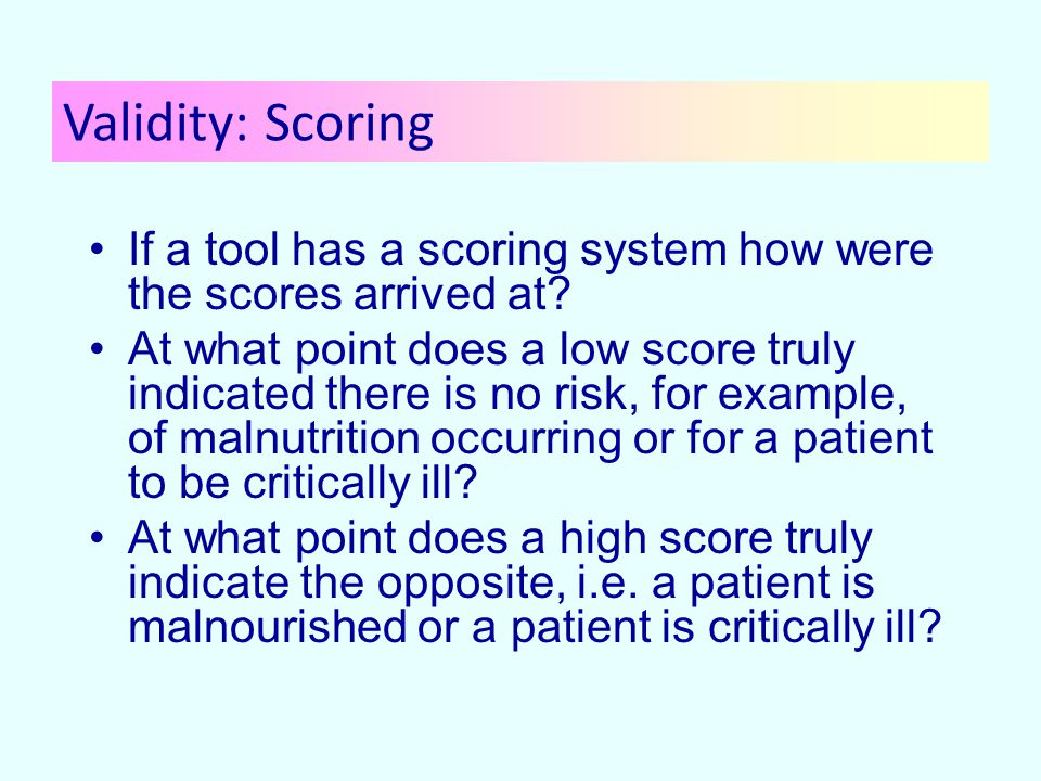 If a tool has a scoring system how were the scores arrived at.