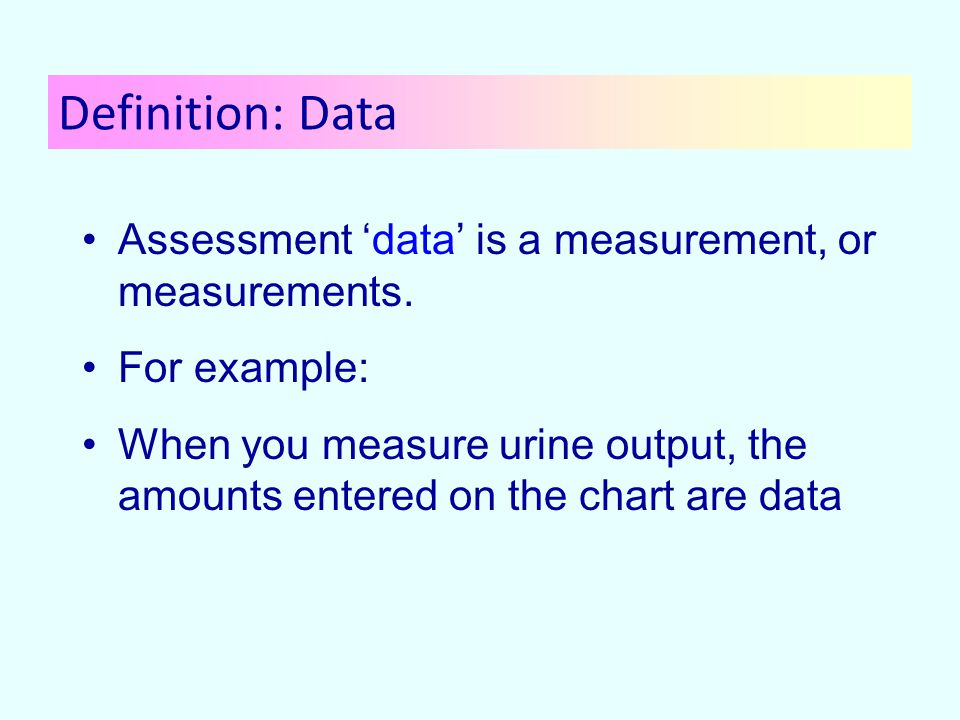 Assessment 'data' is a measurement, or measurements.