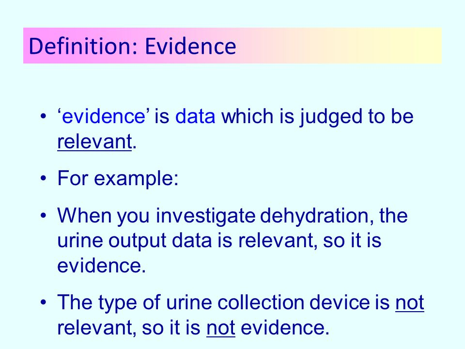 'evidence' is data which is judged to be relevant.