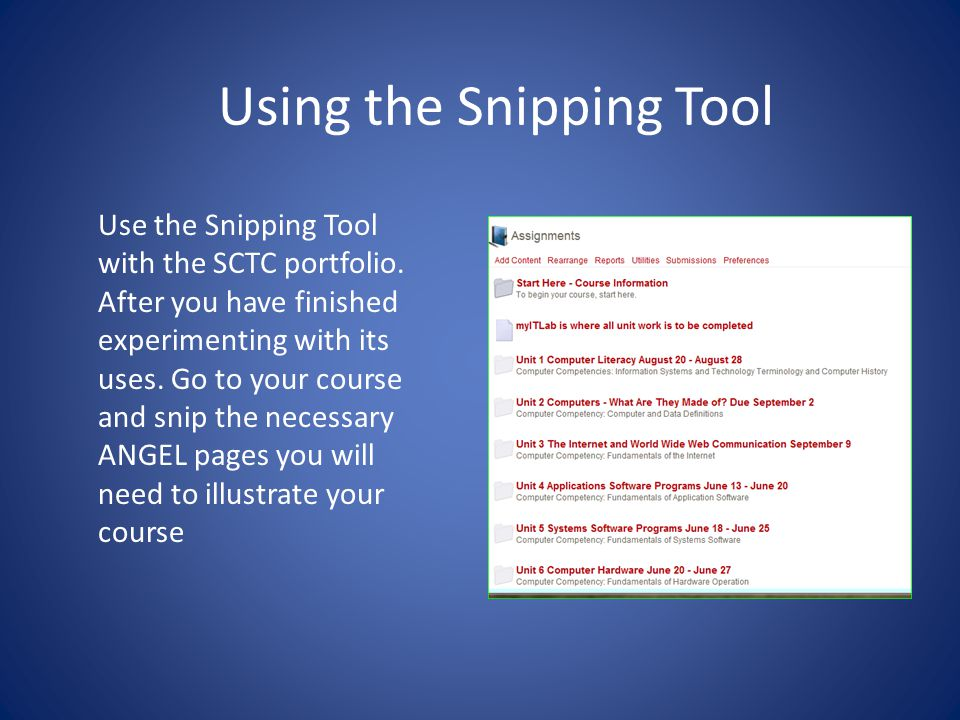 Using the Snipping Tool Use the Snipping Tool with the SCTC portfolio.