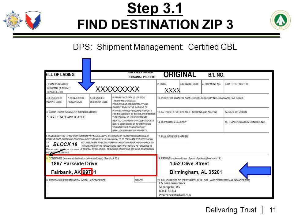 Delivering Trust Step 3.1 FIND DESTINATION ZIP 3 DPS: Shipment Management: Certified GBL XXXXXXXXX XXXX 1352 Olive Street Birmingham, AL 35201 1867 Pa