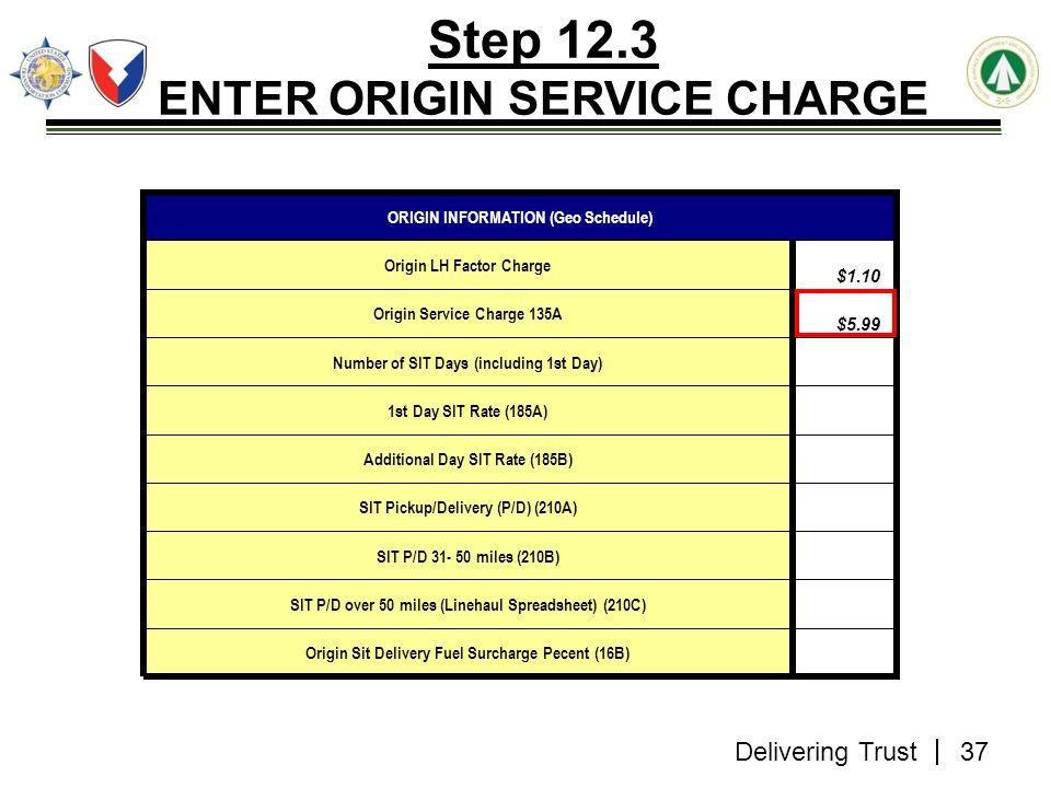 Delivering Trust Step 12.3 ENTER ORIGIN SERVICE CHARGE Origin Sit Delivery Fuel Surcharge Pecent (16B) SIT P/D over 50 miles (Linehaul Spreadsheet) (2