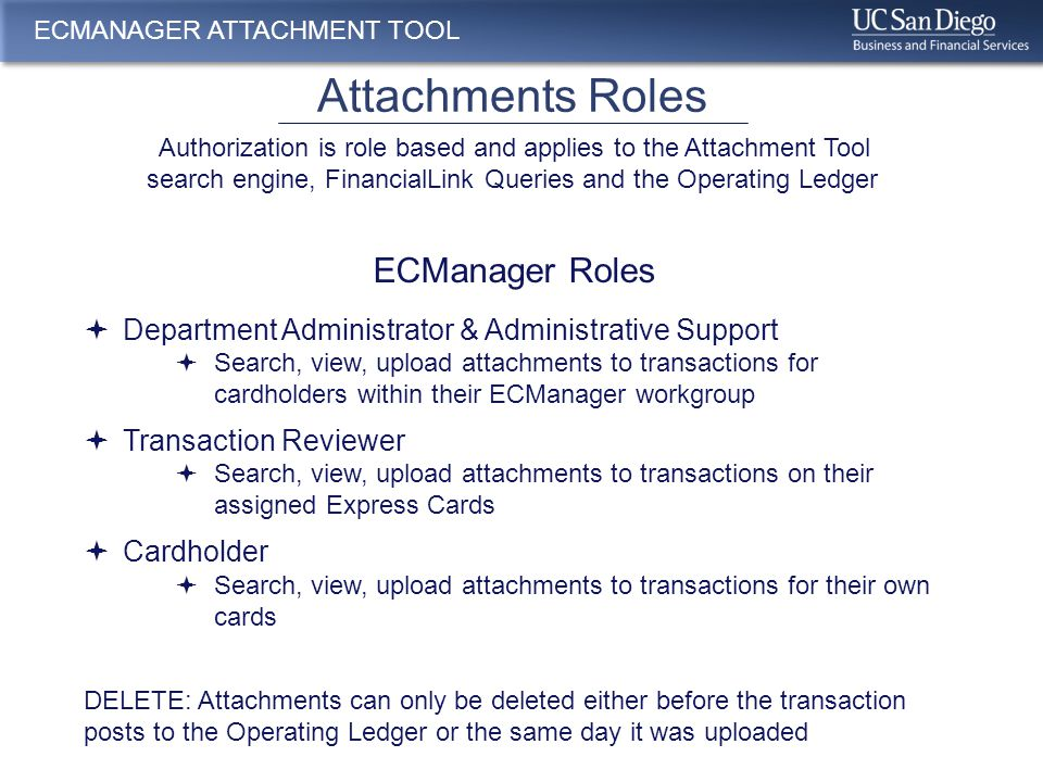Email Reminders ECMANAGER ATTACHMENT TOOL  The Express Card team will send courtesy emails to the Cardholder, Department Administrator and Transaction Reviewer  The email will contain a list of transactions that have posted to the Operating Ledger and do not have either an Itemized Receipt or Invoice document uploaded
