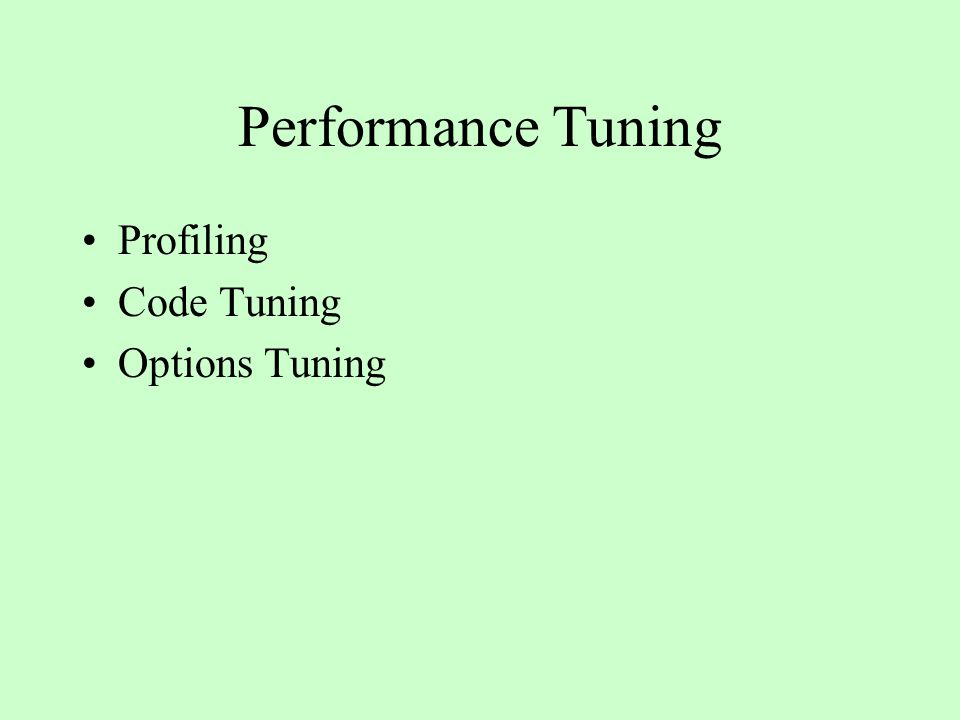 Performance Tuning Profiling Code Tuning Options Tuning