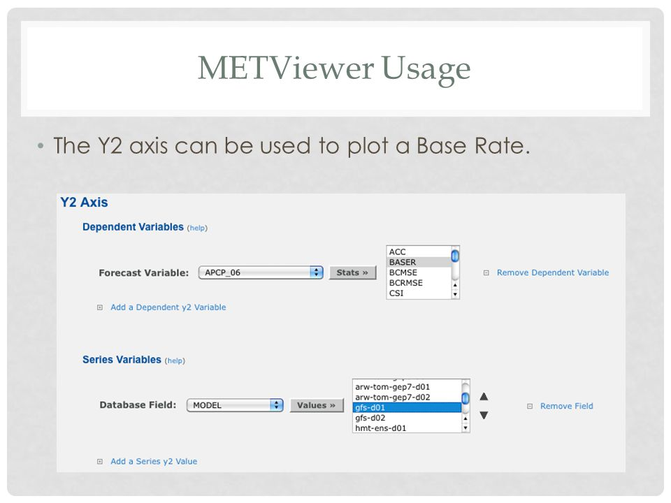 METViewer Usage The Y2 axis can be used to plot a Base Rate.
