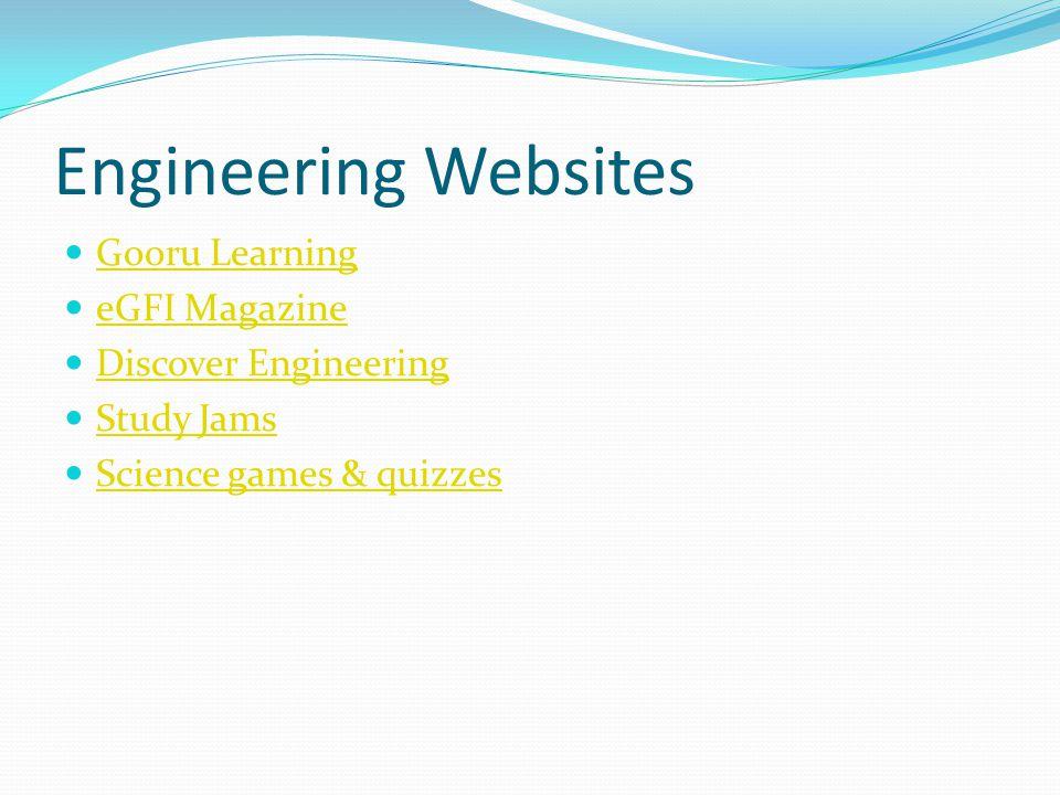 Engineering Websites Gooru Learning eGFI Magazine Discover Engineering Study Jams Science games & quizzes