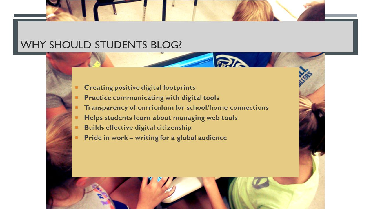 WHY SHOULD STUDENTS BLOG.