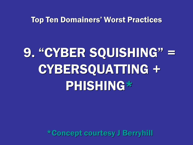 Top Ten Domainers' Worst Practices 2.