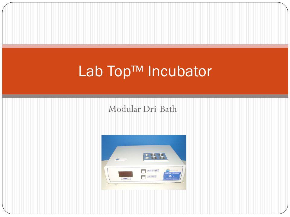 Modular Dri-Bath Lab Top™ Incubator