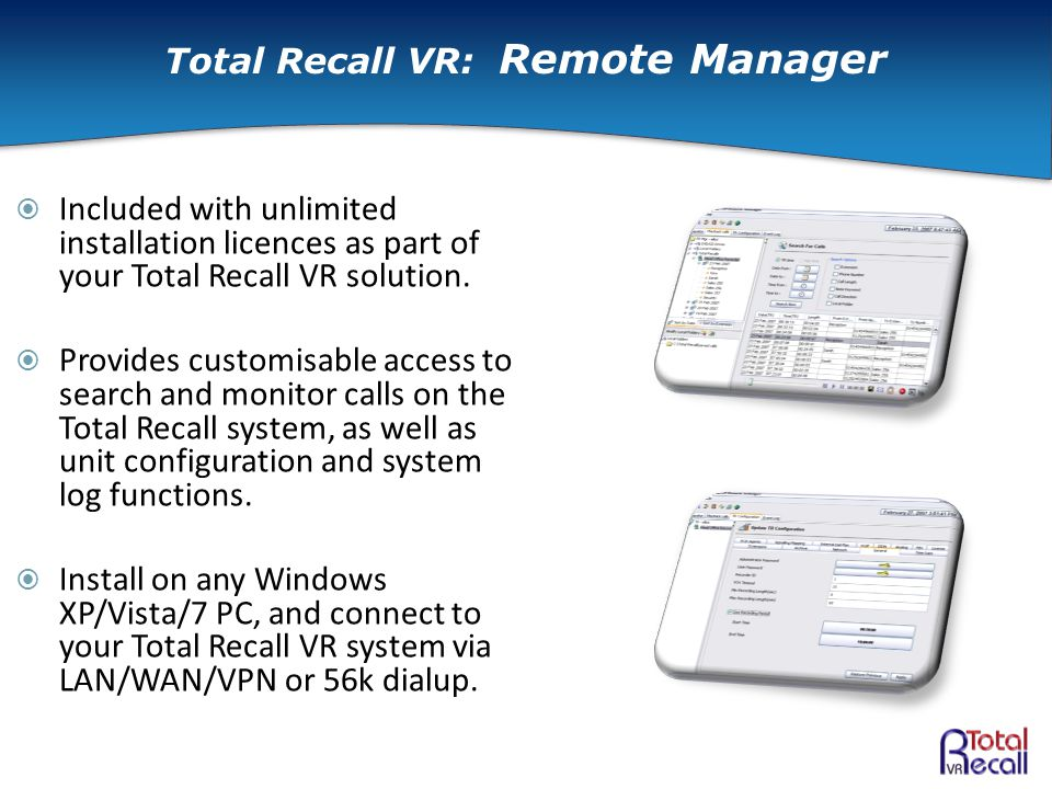  Included with unlimited installation licences as part of your Total Recall VR solution.