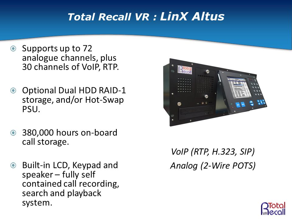  Supports up to 72 analogue channels, plus 30 channels of VoIP, RTP.  Optional Dual HDD RAID-1 storage, and/or Hot-Swap PSU.  380,000 hours on-boar