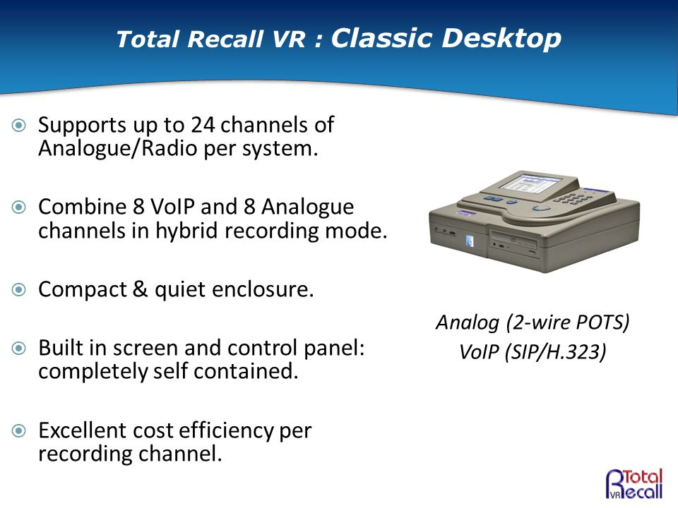  Supports up to 24 channels of Analogue/Radio per system.