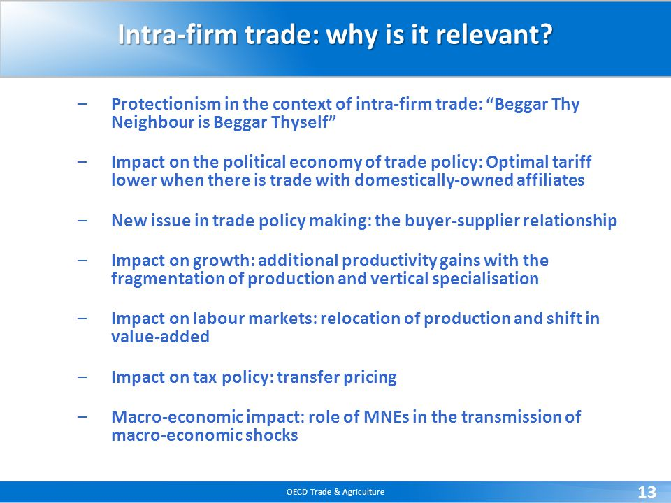 OECD Trade & Agriculture 13 Intra-firm trade: why is it relevant.