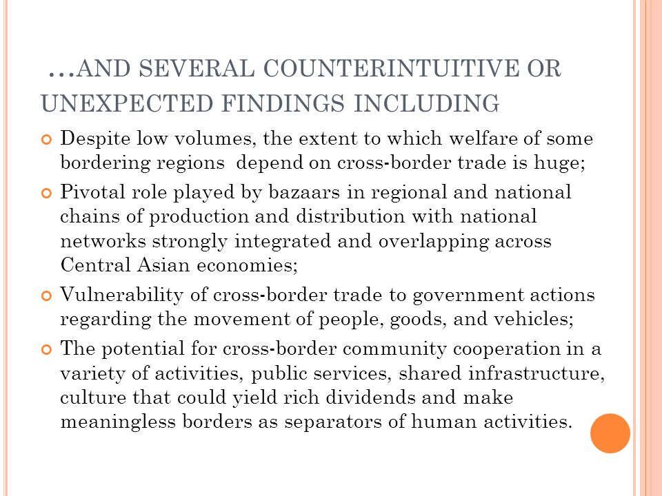 … AND SEVERAL COUNTERINTUITIVE OR UNEXPECTED FINDINGS INCLUDING Despite low volumes, the extent to which welfare of some bordering regions depend on c