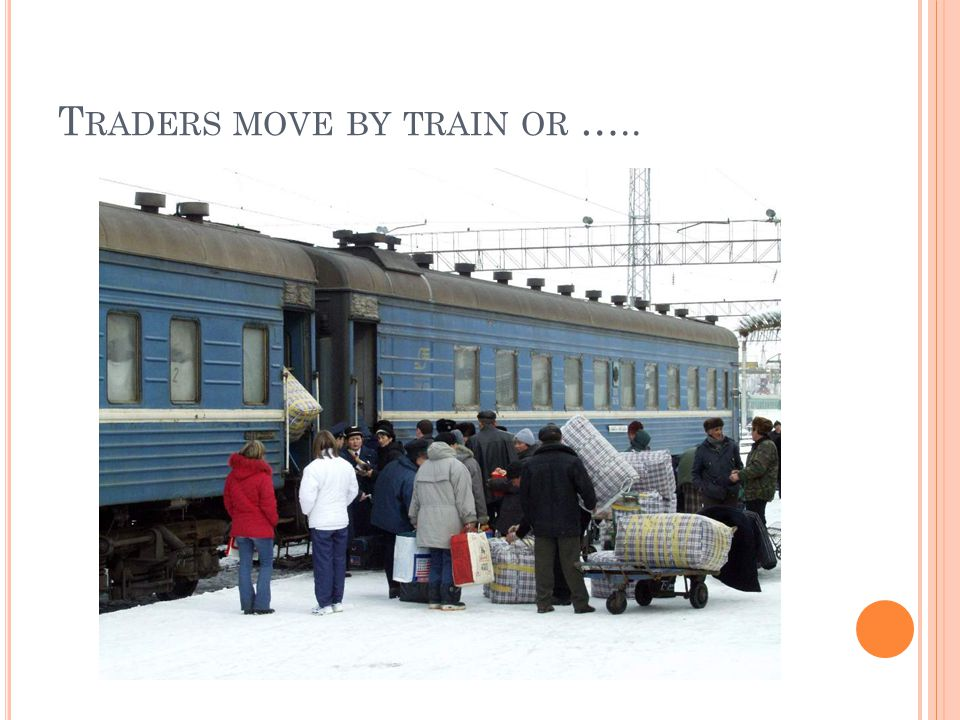 T RADERS MOVE BY TRAIN OR …..
