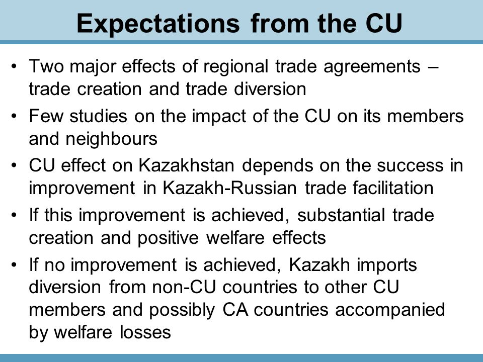 Measurement of trade creation/diversion Analysis of country trade shares - Increase in share of a CU member country in other members' total exports/imports may signal trade diversion if accompanied by a decline in trade with non- CU countries, or trade creation if no decline is observed Apart from the changes in trade policy, exports/imports depend on international commodity prices, domestic demand changes in trading countries etc.