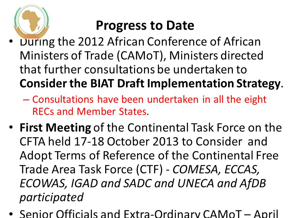 Expected Results from 7 TH CAMEF A clear Plan of Action (PoA) for Africa's BIAT Implementation and CFTA Negotiations – Experts from MS/RECs should be organised specifically towards the preparation of the draft key documents.