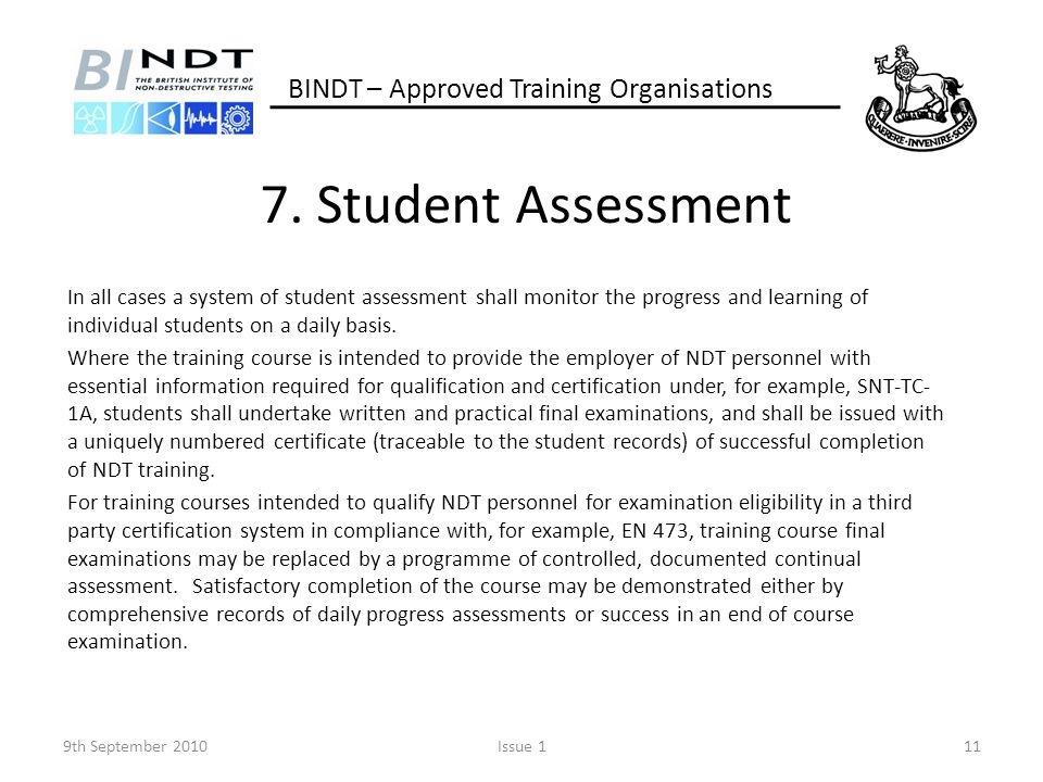 7. Student Assessment In all cases a system of student assessment shall monitor the progress and learning of individual students on a daily basis. Whe