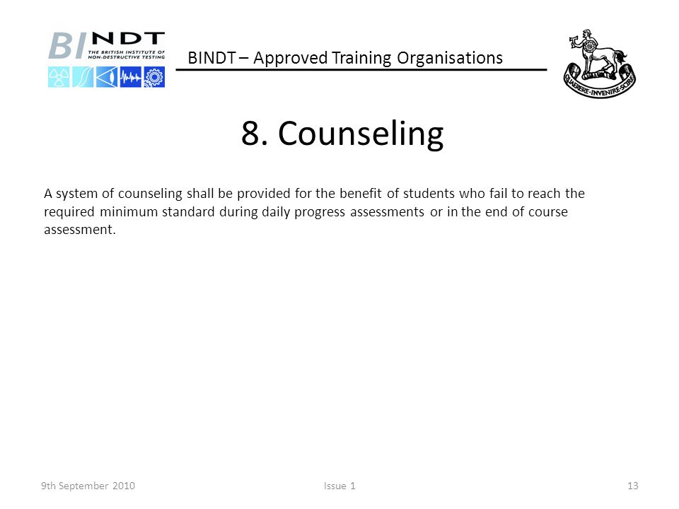 8. Counseling A system of counseling shall be provided for the benefit of students who fail to reach the required minimum standard during daily progre