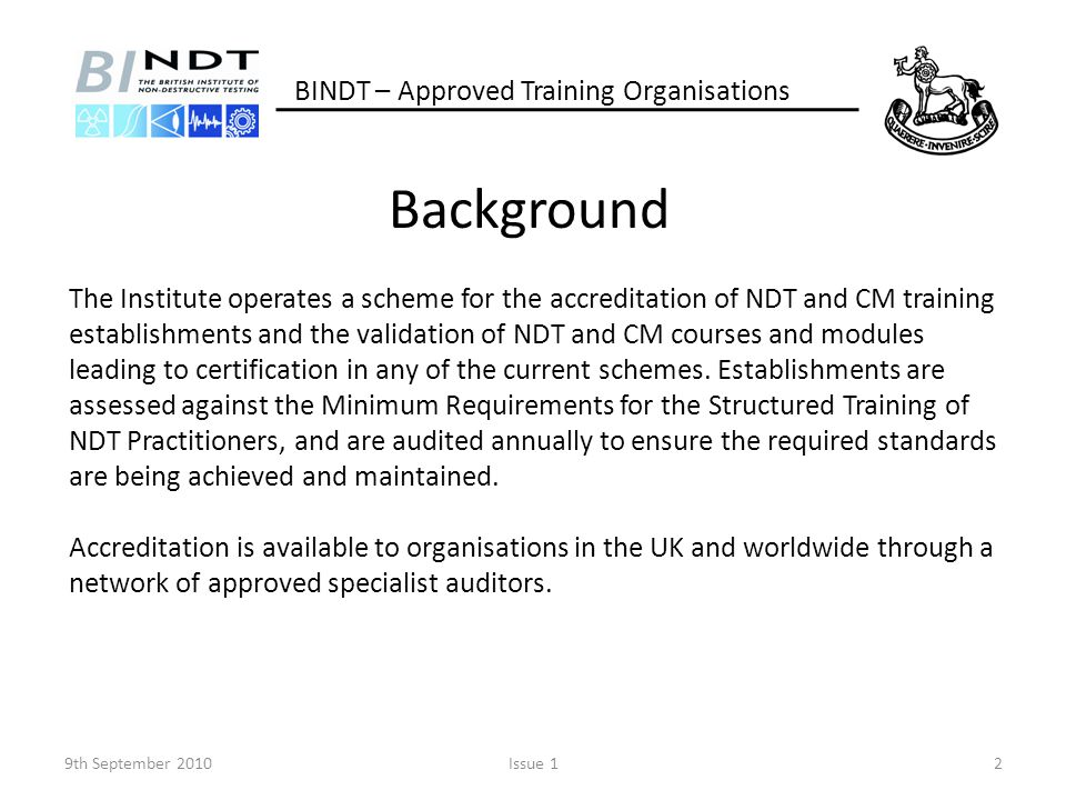 Information and Resources You will find a list of all Approved Training Organisations on the BINDT website.