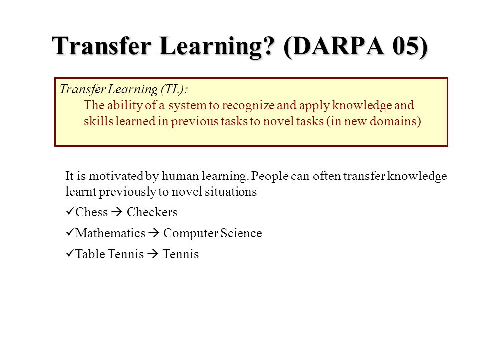 Outline  Traditional Machine Learning vs.Transfer Learning  Why Transfer Learning.